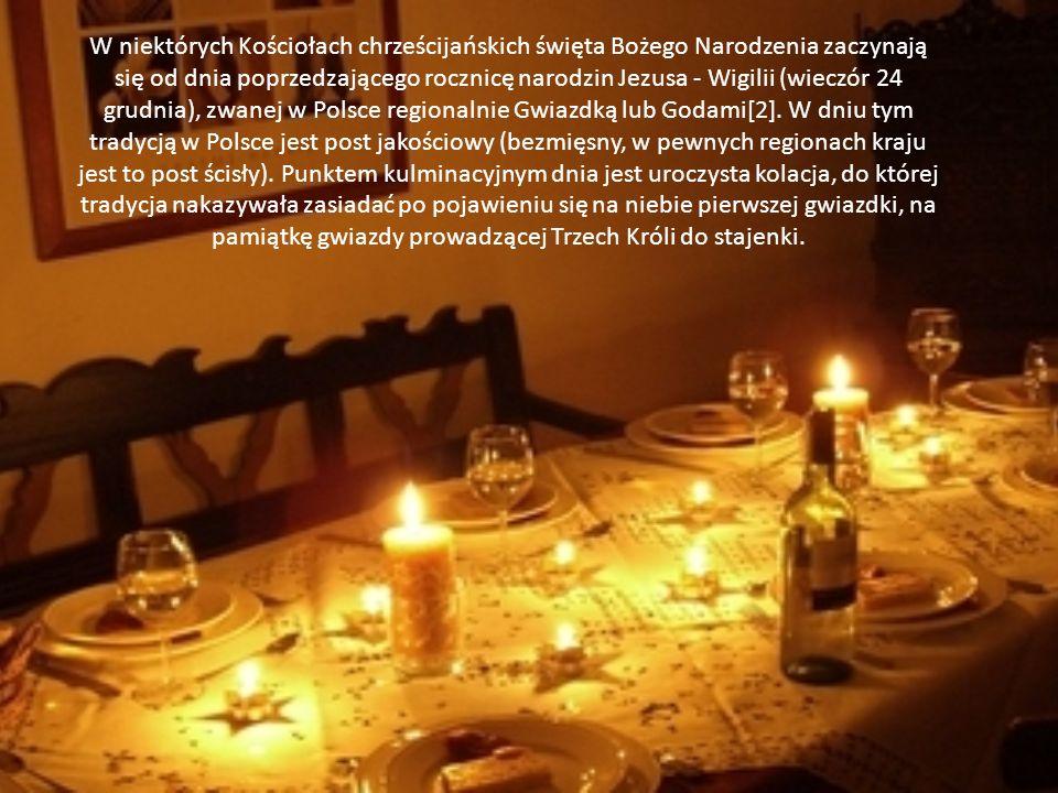 W niektórych Kościołach chrześcijańskich święta Bożego Narodzenia zaczynają się od dnia poprzedzającego rocznicę narodzin Jezusa - Wigilii (wieczór 24 grudnia), zwanej w Polsce regionalnie Gwiazdką lub Godami[2].